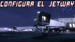 FSX:CONFIGURAR EL JETWAY, PASARELA