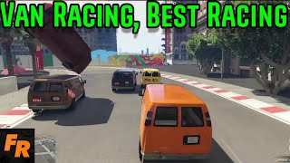 Van Racing, Best Racing - Gta 5