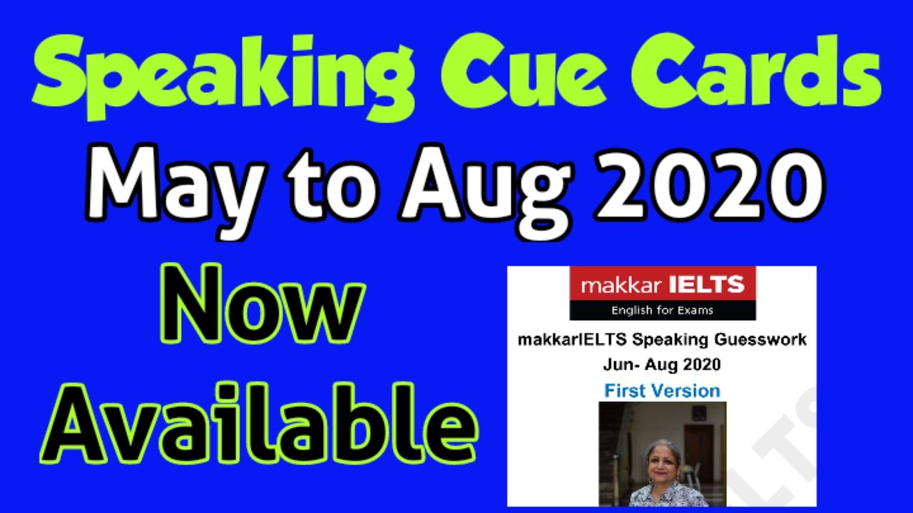 makkar ielts new cue cards May to August 2020 | may to august new cue cards 2020 | #makkarielts