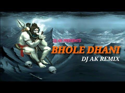 DJ AK -  Bhole Dhani Remix