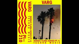 Varg - Nordic Flora Series Pt. 4: Techno Music