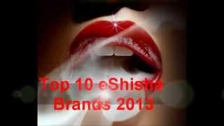 The Official Top 10 E Shisha E-Shisha eShisha Pen EShish Twilight Shisha Vapes Luxury Lites Imperial