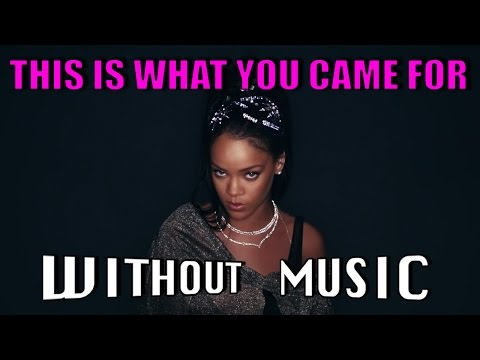RIHANNA - This Is What You Came For ft. Calvin Harris (#WITHOUTMUSIC parody)