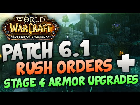 WoD Patch 6.1 - Rush Orders & Stage 4 Armor/Weapon Upgrades