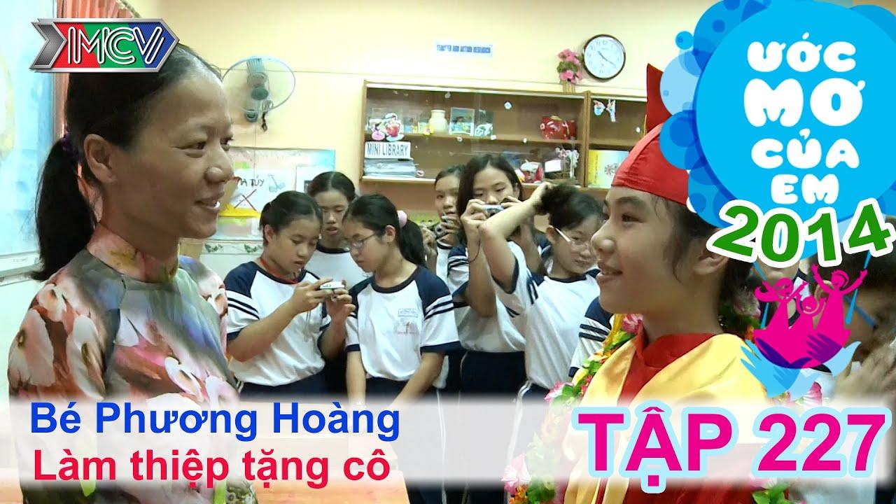 Làm thiệp tặng cô - Nguyễn Phương Hoàng | ƯỚC MƠ CỦA EM | Tập 227