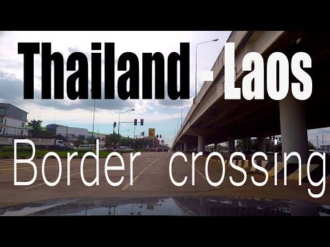 Thailand - Laos Border Crossing