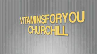 Vitaminsforyou - Churchill