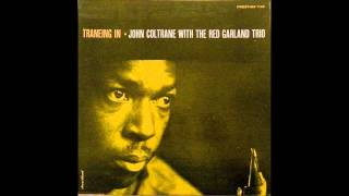 JOHN COLTRANE & RED GARLAND TRIO  -  You Leave Me Breathless