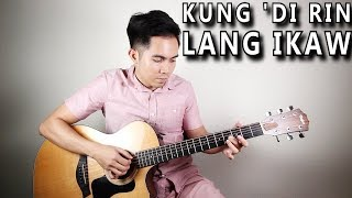 Kung 'Di Rin Lang Ikaw - December Avenue | Moira Dela Torre (fingerstyle guitar cover + lyrics)