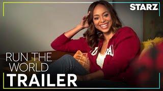 Run The World | Official Trailer | STARZ