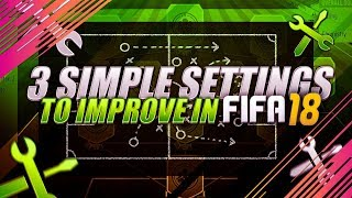 FIFA 18 3 Simple Settings to Use & Become Better Players - TUTORIAL - How to get better at FIFA 18
