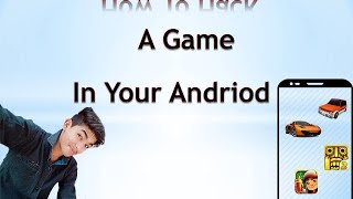 How to Hack any Game in Andriod