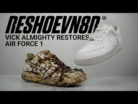 Vick Almighty Restores SUPER TRASHED White #Nike #AIRFORCE1 With #Reshoevn8r