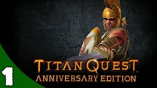 Titan Quest Anniversary Edition Gameplay Walkthrough Part 1 Let