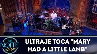"Ultra a Rigor toca ""Mary Had a littel lamb""   The Noite (11/06/18)"