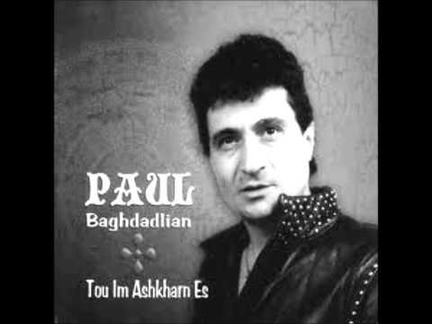 Paul Baghdadlian    To Im Ashkharn Es