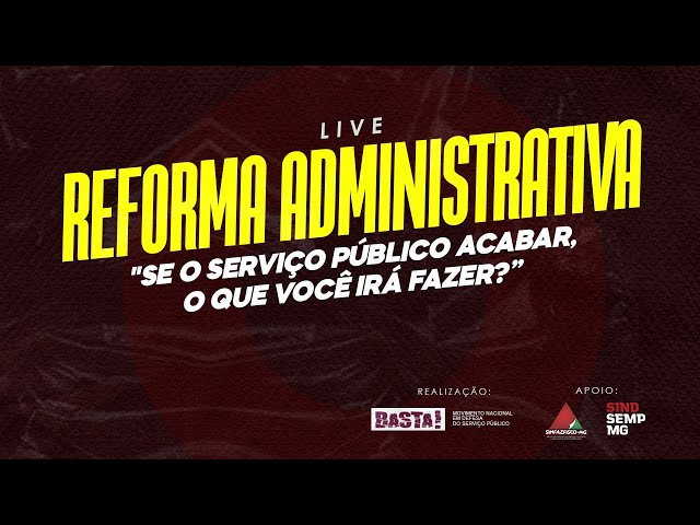 Live - Reforma Administrativa   Se o serviço público acabar, o que você irá fazer?