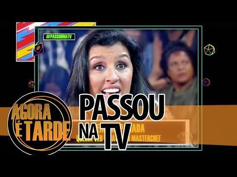 Passou na TV - Agora é Tarde - 0310