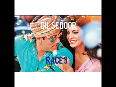 Dil se DoorRace 3 : Armaan Malik| Salman Khan , Daisy Shah , Jacqueline Fernandez