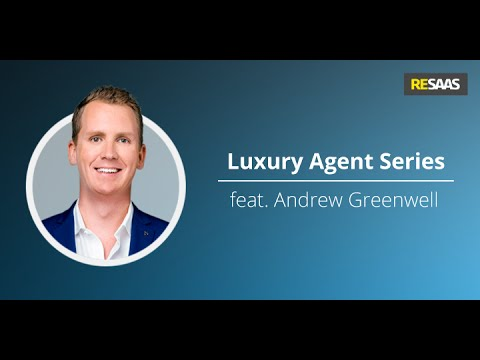 Luxury Agent Video Series feat. Andrew Greenwell