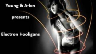 Young & A-len - Electron Hooligans (Mashup)