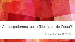 Exposição em Lamentações 3:21-24 - Pr. Jonatas Miranda