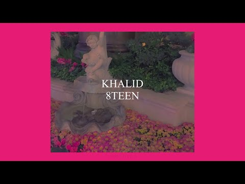 8TEEN // KHALID (LYRICS)