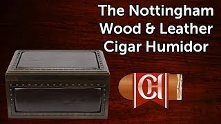 The Nottingham Wood & Leather Cigar Humidor