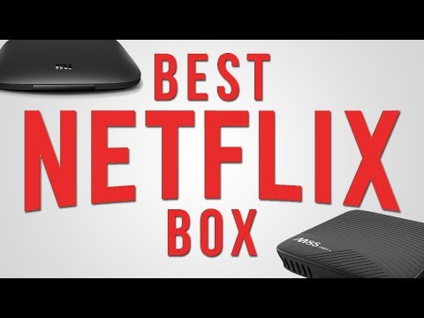 NETFLIX ON ANDROID  Which is the BEST TV box for Netflix?
