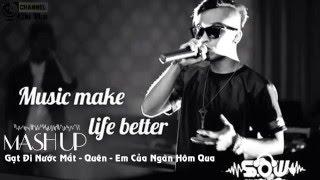 MASH UP   Gạt Đi Nước Mắt   Quên   Em Của Ngày Hôm Qua   LM ft Tài Smile ft  Jay
