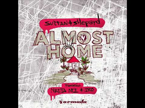 Sultan   Shepard Feat. Nadia Ali & IRO - Almost Home (Extended Mix)