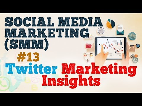 Twitter Marketing Insights - Social Media Marketing (SMM) - Startup Guide By Nayan Bheda