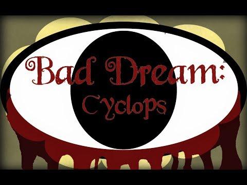 I'VE GOT MY EYE ON YOU - Bad Dream: Cyclops