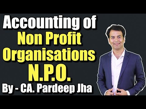 Accounting for Not for Profit Organisation - XIth, IPCC - Part - 1 By CA Pardeep Jha