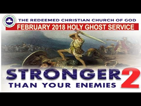 "FEBRUARY 2018- RCCG HOLY GHOST SERVICE ""Stronger Than Your Enemies 2"""