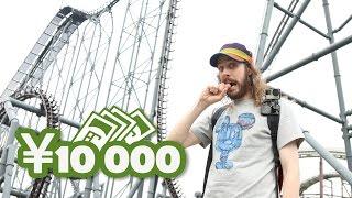 10 000 Yens à Fuji Q Highland