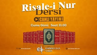 Risale-i Nur Dersi - Emirsultan Vakfı - 4 Eylül  2020 Cuma Saat 21:00