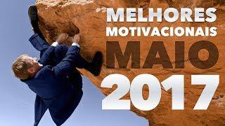 OS MELHORES VIDEOS DE MOTIVAÇÃO - MÊS DE MAIO