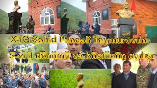 XTQ Şəhid Pəncəli Teymurovun 5-ci Il Dönümü Və Büstünün Açılışı