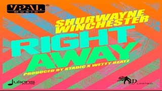 "Shurwayne Winchester - Right Away ""2017 Soca"" (Prod. By Stadic x Wetty)"