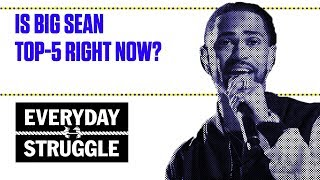 Is Big Sean Top-5 Right Now? | Everyday Struggle