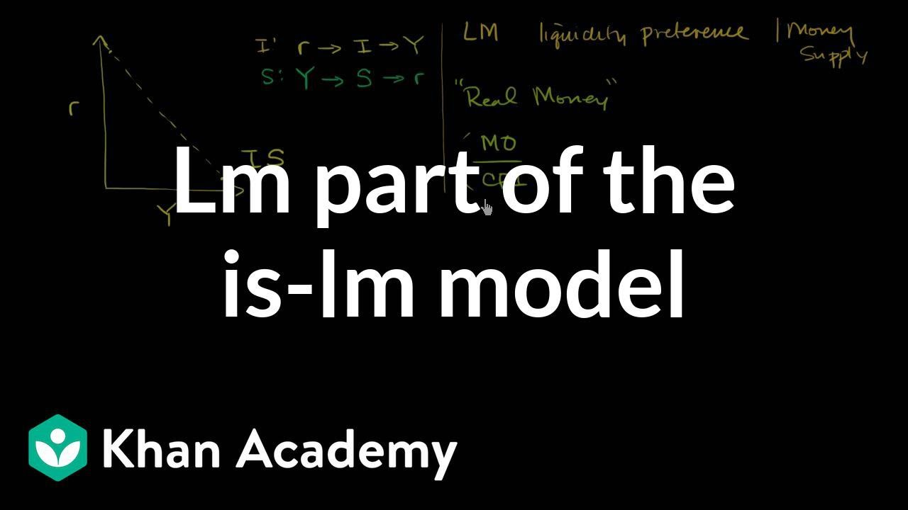 LM part of the IS-LM model (video) | IS-LM | Khan Academy