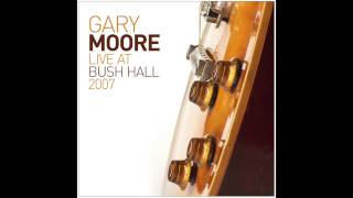 Gary Moore - If The Devil Made Whiskey (Live at Bush Hall 2007) ~Audio