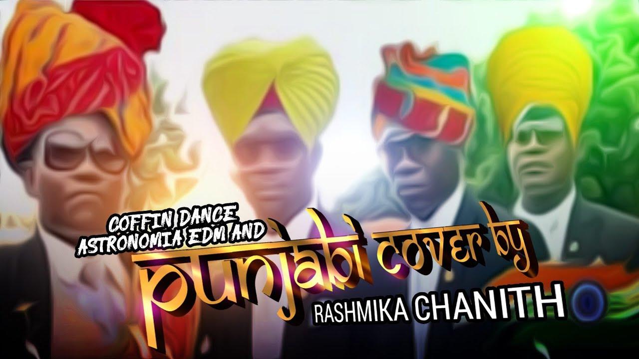 Coffin Dance (Astronomia) EDM+PUNJABI Cover by Rashmika Chanith
