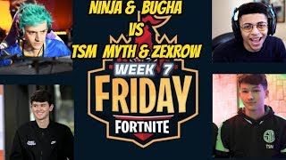 NINJA & BUGHA VS TSM MYTH & ZEXROW FRIDAY Fortnite