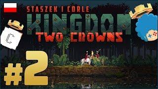 KINGDOM: Two Crowns PL ze Staszkiem  #2 (odc.2)  Nowość w krainie gejsz i samurajów