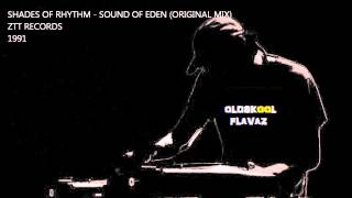 Shades Of Rhythm - The Sound Of Eden (Original Mix)