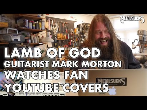 LAMB OF GOD's Mark Morton Watches Fan Youtube Covers