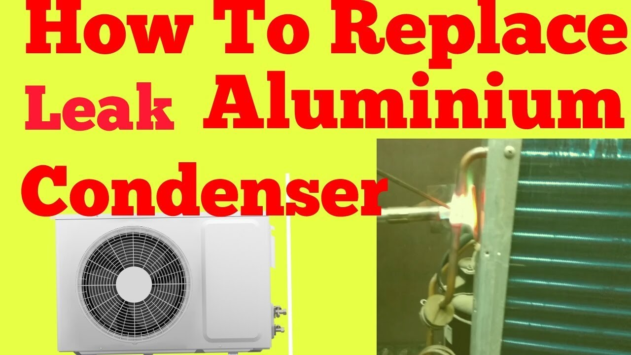 How To Replace Leak Aluminium Condenser With Copper Step By In Hindi