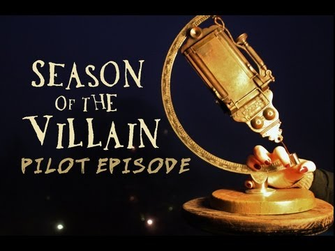 Season of the Villain - The Pilot Episode (BEST QUALITY)